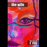 The Wife (Award Winning Short Story)
