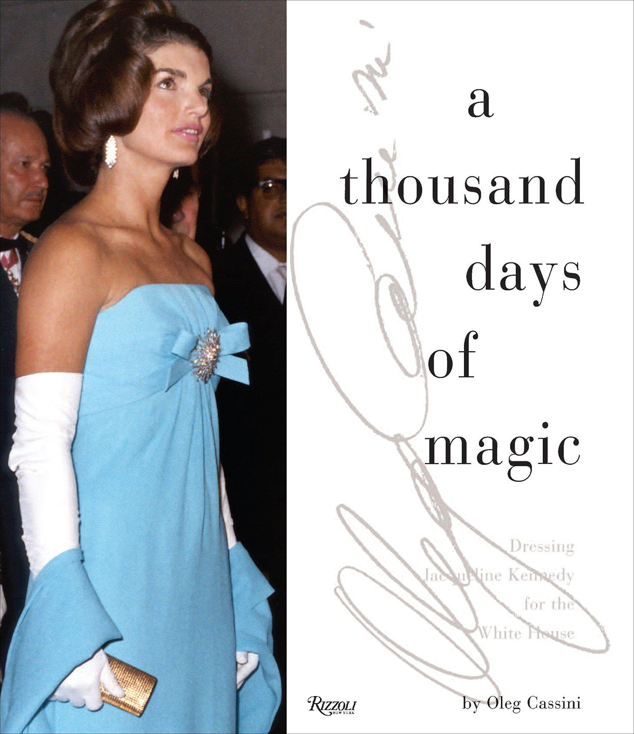 Amazon com: A Thousand Days of Magic: Dressing Jacqueline Kennedy