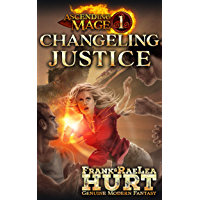 Ascending Mage 1: Changeling Justice: A Modern Fantasy Thriller (English Edition)