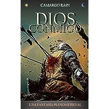 Dios conmigo: Una fantasía plenomedieval (Spanish Edition) Dec 21, 2015