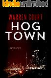 Hog Town: A John Temple Mystery (Book One)