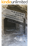 Our asteroid survival: A fictitional history of the ten year survival of a large ELE asteroid impact by a small, pre advised, group