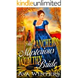 The Rancher's Mysterious Wealthy Bride: A Western Historical Romance Book