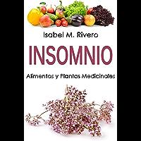INSOMNIO. Alimentos y Plantas Medicinales: Conoce TODO sobre el insomnio, y aprende cómo tratarlo con la alimentación…