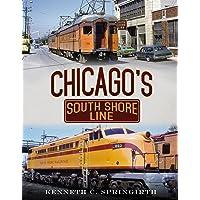 Chicago's South Shore Line (America Through Time)