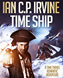 TIME SHIP: A medical thriller, time travel romantic action adventure (Omnibus edition containing Book One and Book Two)