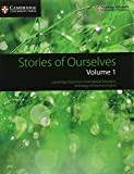 Stories of Ourselves: Volume 1: Cambridge Assessment International Education Anthology of Stories in English (Cambridge International Examinations)