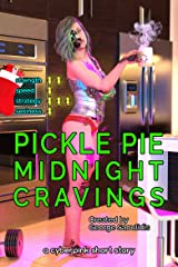 Pickle Pie: Midnight Cravings (Cyberpink) Kindle Edition