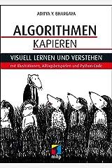 Algorithmen kapieren: Visuell lernen und verstehen mit Illustrationen, Alltagsbeispielen und Python-Code (German Edition) Kindle Edition