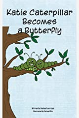 Katie Caterpillar Becomes a Butterfly Kindle Edition