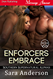 Enforcers Embrace [Southern Supernatural Alphas] (Siren Publishing Menage Amour)