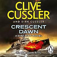 Crescent Dawn: Dirk Pitt, Book 21