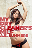 My Drycleaner's MILF (The MY MILF OBSESSION Series Book 5)