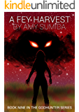 A Fey Harvest (Book 9 in The Godhunter Series)