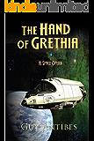 The Hand of Grethia: A Space Opera