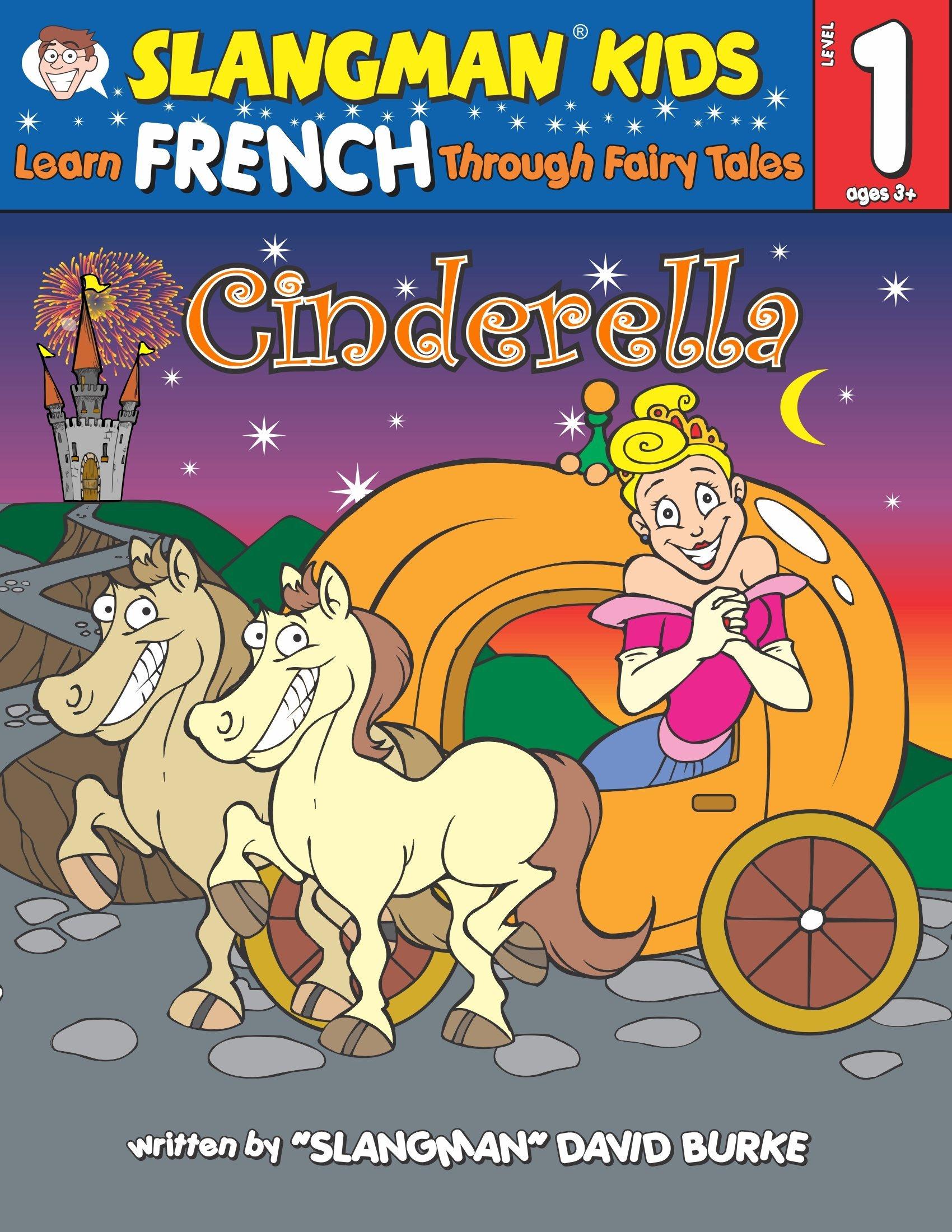 Read Online Learn French Through Fairy Tales: Cinderella, Level 1 (Slangman Kids) (Foreign Language Through Fairy Tales) (English and French Edition) pdf epub