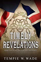 Timely Revelations: Timely Revolution Book Series Book Four Kindle Edition