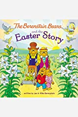 The Berenstain Bears and the Easter Story: Stickers Included! (Berenstain Bears/Living Lights: A Faith Story) Kindle Edition