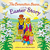 The Berenstain Bears and the Easter Story (Berenstain Bears/Living Lights: A Faith Story)