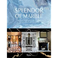 Splendor of Marble: Marvelous Spaces by the Worlds Top Architects and Designers