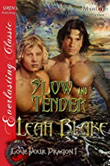 Slow and Tender [Love Your Dragon 1] (Siren Publishing Everlasting Classic ManLove) Kindle Edition