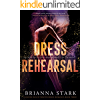 Dress Rehearsal: Driven Dance Theater Romance Series Book 3 (Driven Dance Theater Series) book cover