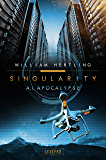 A.I. Apocalypse: SciFi-Thriller (Singularity 2)