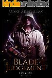 Blade Judgement: Episode 1 (Ever-Jail)