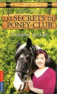 Les secrets du Poney Club tome 7 (Pocket Jeunesse) (French Edition)