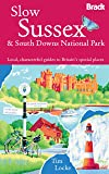 Slow Sussex and the South Downs (Bradt Travel Guides (Slow Travel series))
