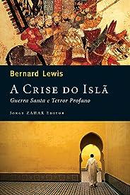 A crise do Islã: Guerra santa e terror profano