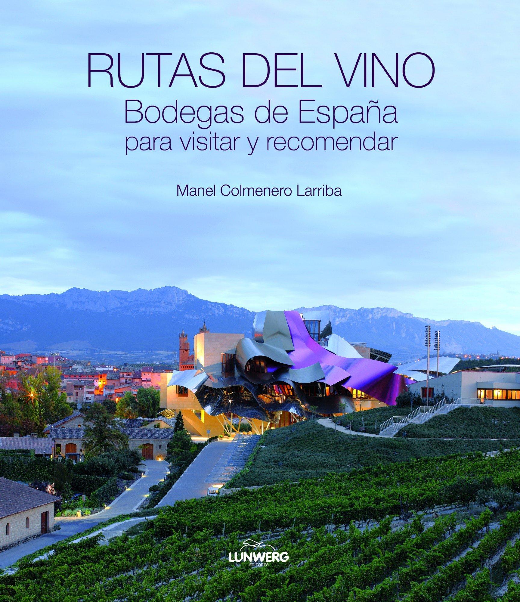 Rutas del vino. Bodegas de España para visitar y recomendar. Territorio: Amazon.es: Colmenero Larriba, Manel: Libros