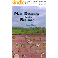 Metal Detecting for the Beginner (English Edition)