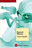 Amore liquido: Sulla fragilità dei legami affettivi (Italian Edition)
