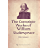 The Complete Works of William Shakespeare (English edition)【威廉·莎士比亚全集(英文版)】