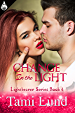 Change In the Light (Lightbearer Book 4)
