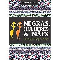 Negras, mulheres e mães: Lembranças de Olga de Alaketu