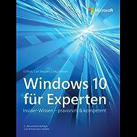 Windows 10 für Experten: Insider-Wissen – praxisnah & kompetent