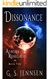 Dissonance: Aurora Renegades Book Two (Aurora Rhapsody 5)
