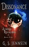 Dissonance: Aurora Renegades Book Two (Aurora Rhapsody 5)