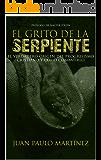 El grito de la serpiente: El verdadero origen del progresismo cristiano y cómo combatirlo (Spanish Edition)