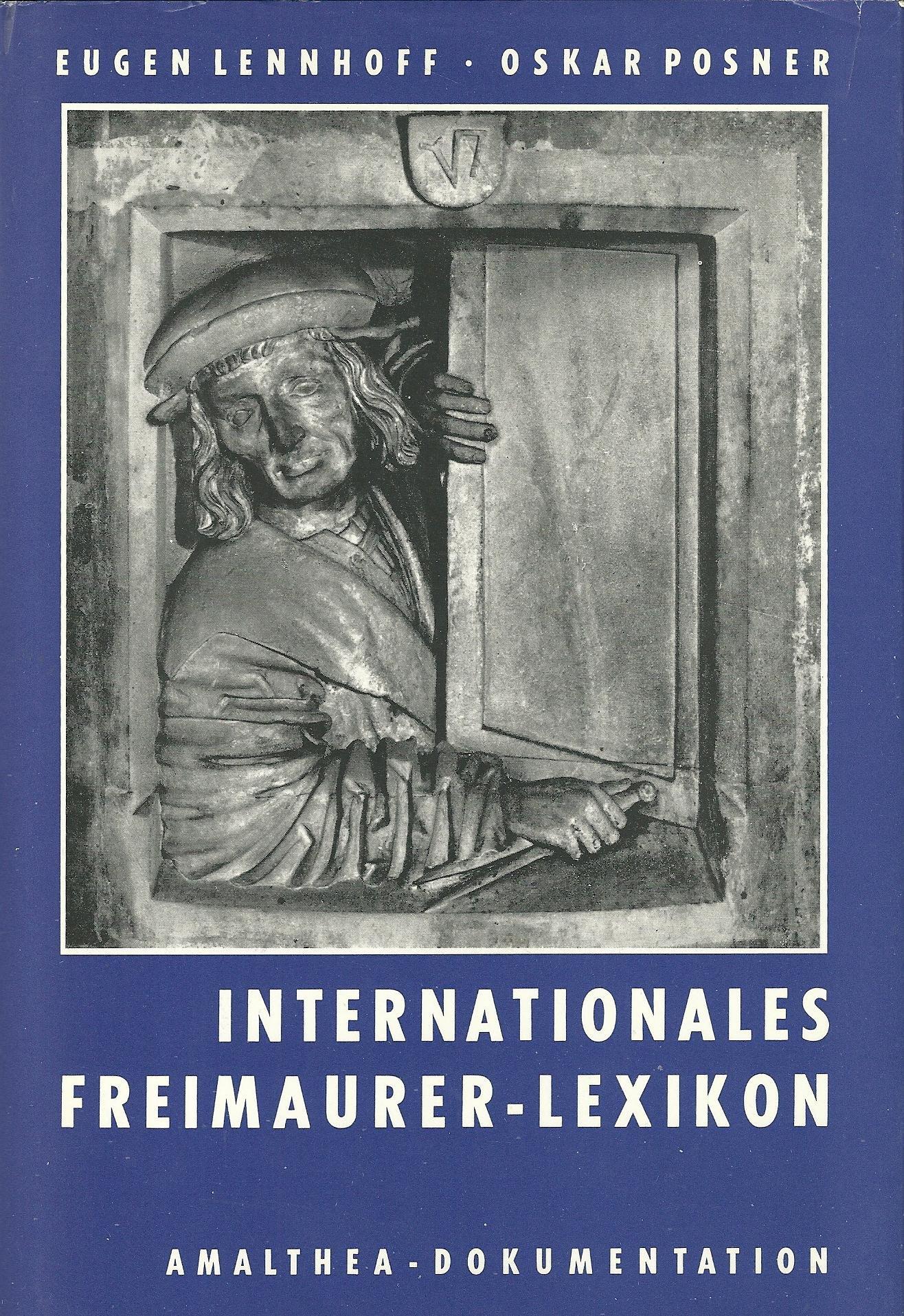 Internationales Freimaurer-Lexikon. Unveränderter Nachdruck der Ausgabe 1932.