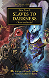 Slaves to Darkness (The Horus Heresy Book 51)