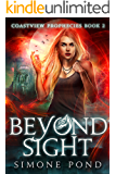 Beyond Sight (Coastview Prophecies Book 2)