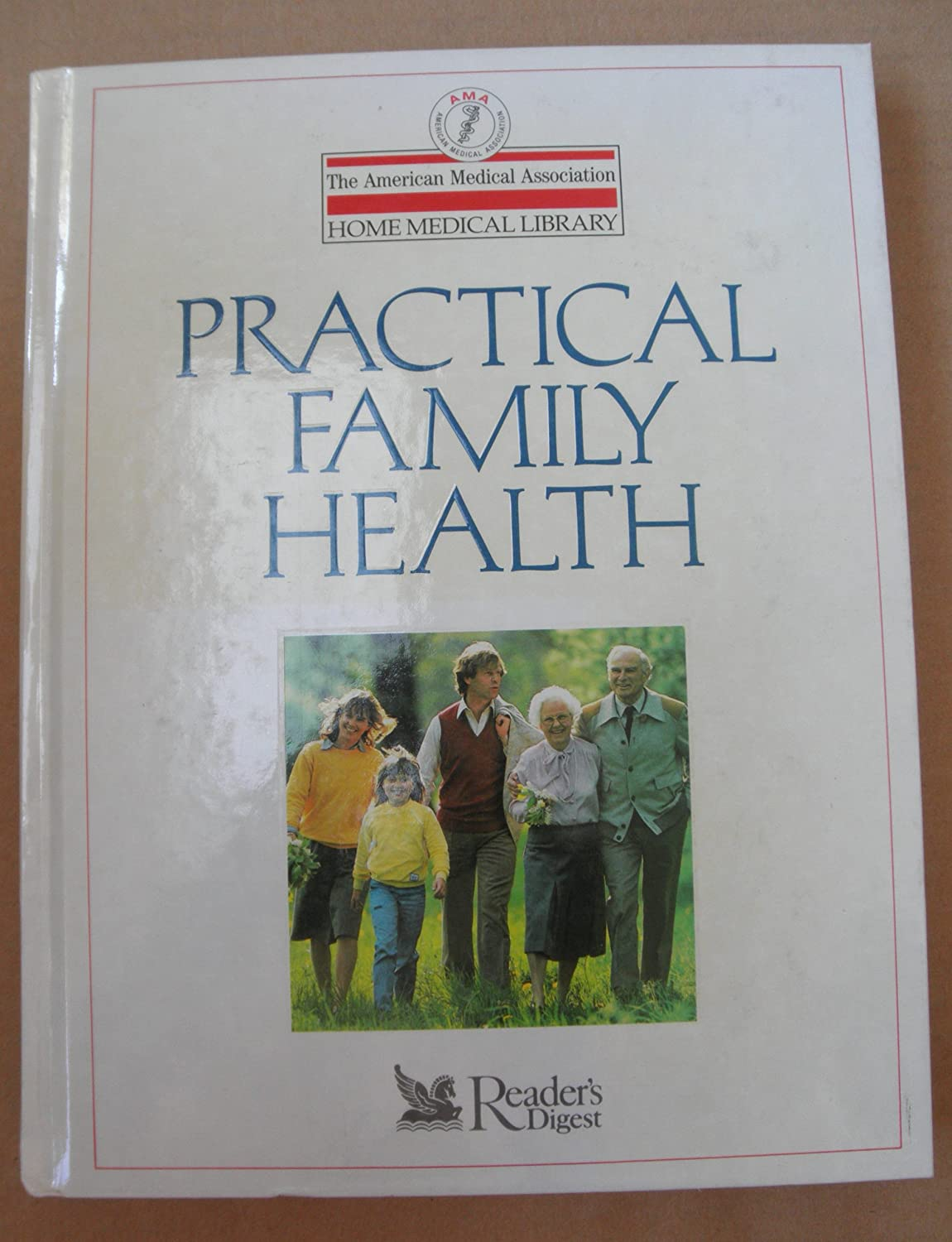 Reader's Digest: Practical Family Health by The American Medical Association Home Medical Library - Hardcover - Copyright 1989