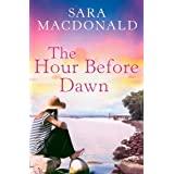 The Hour Before Dawn: A sweeping, emotional historical fiction novel