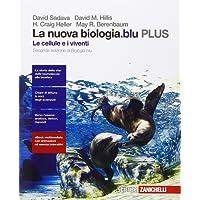 La nuova biologia.blu. Le cellule e i viventi. Plus. Per le Scuole superiori. Con e-book. Con espansione online
