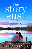 The Story of Us: A heart-wrenching story that will make you believe in true love (English Edition)