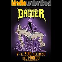 Dagger 5 - Il Buio all'Inizio del Mondo