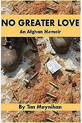 No Greater Love: An Afghan Memoir Kindle Edition
